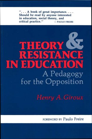 9780897890328: Theory and Resistance in Education: A Pedagogy for the Opposition