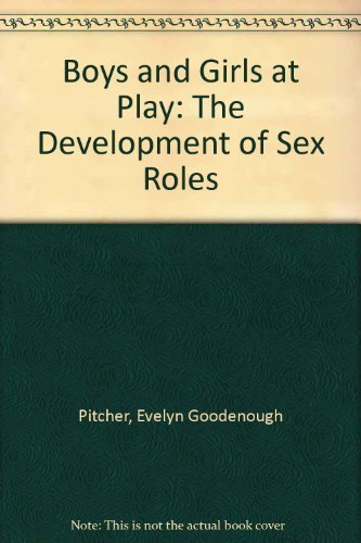 Boys and Girls at Play: The Development: Pitcher, Evelyn Goodenough,