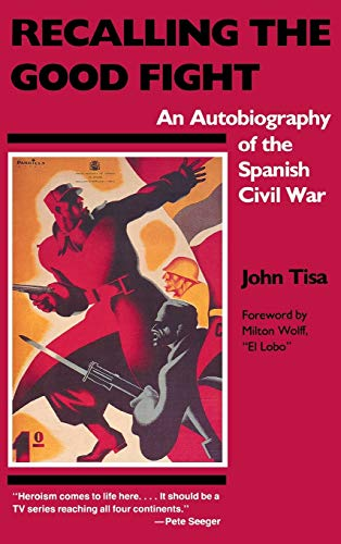 9780897890786: Recalling the Good Fight: An Autobiography of the Spanish Civil War