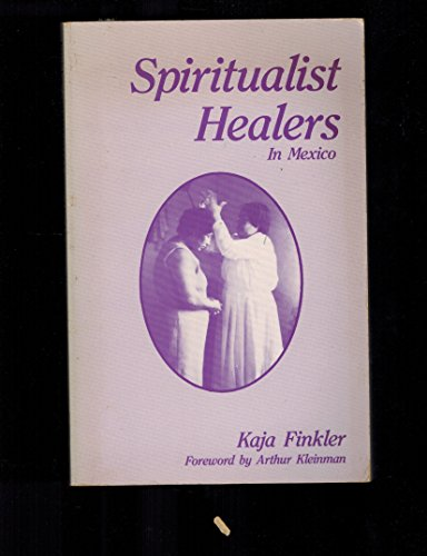 9780897890922: Spiritualist Healers in Mexico: Successes and Failures of Alternative Therapuetics