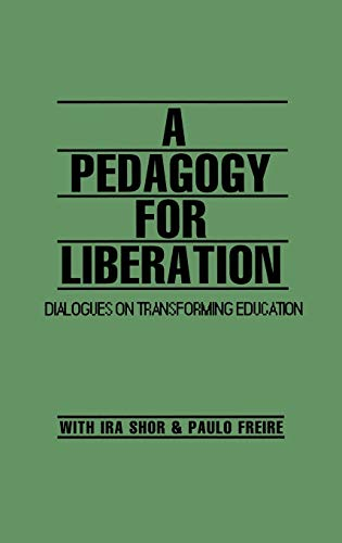 9780897891042: A Pedagogy for Liberation: Dialogues on Transforming Education (Critical Studies in Education and Culture Series)
