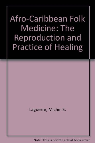 9780897891134: Afro-Caribbean Folk Medicine: The Reproduction and Practice of Healing