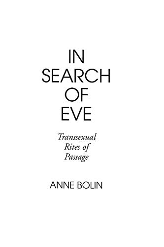9780897891158: In Search of Eve: Transsexual Rites of Passage