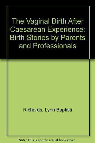 9780897891196: The Vaginal Birth After Caesarean Experience: Birth Stories by Parents and Professionals