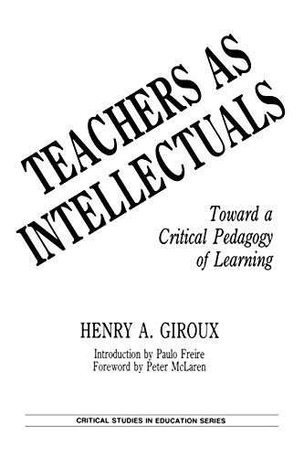 9780897891561: Teachers as Intellectuals: Toward a Critical Pedagogy of Learning (Critical Studies in Education & Culture)