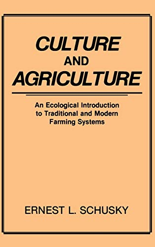 9780897891851: Culture and Agriculture: An Ecological Introduction to Traditional and Modern Farming Systems