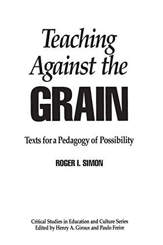 9780897892063: Teaching Against the Grain: Texts for a Pedagogy of Possibility
