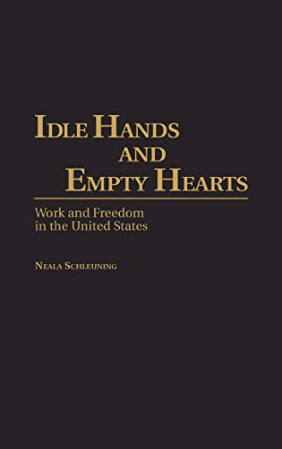 9780897892155: Idle Hands and Empty Hearts: Work and Freedom in the United States
