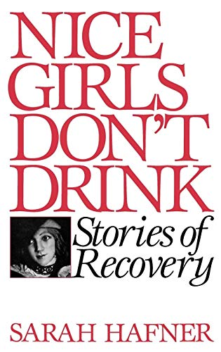 9780897892469: Nice Girls Don't Drink: Stories of Recovery