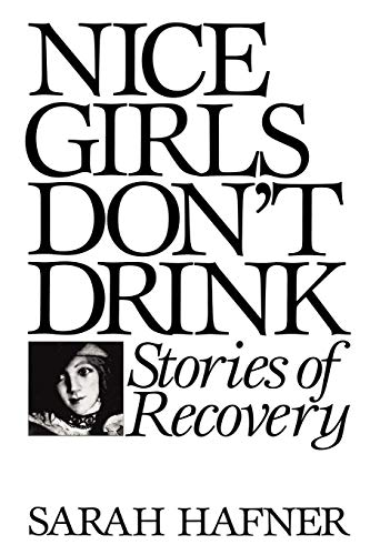 9780897892476: Nice Girls Don't Drink: Stories of Recovery
