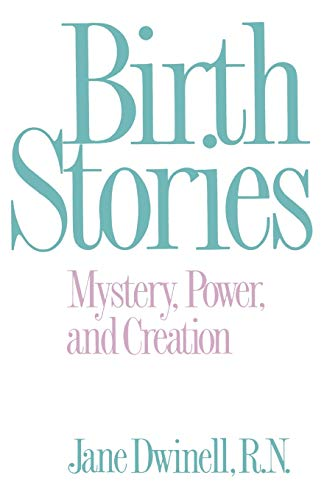 9780897893046: Birth Stories: Mystery, Power, and Creation