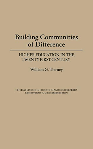 9780897893121: Building Communities of Difference: Higher Education in the Twenty-First Century (Critical Studies in Education & Culture (Hardcover))
