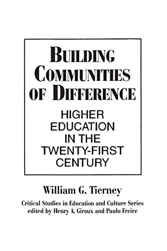 9780897893138: Building Communities of Difference: Higher Education in the Twenty-First Century (Critical Studies in Education & Culture (Paperback))