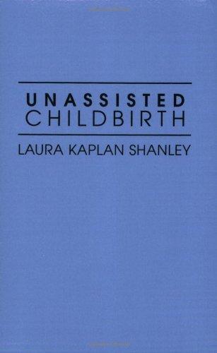 9780897893770: Unassisted Childbirth