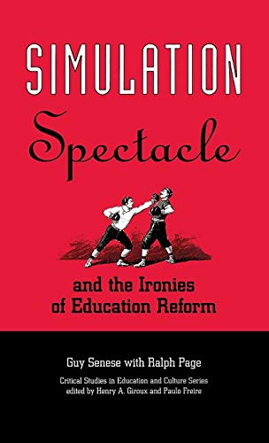 9780897894029: Simulation, Spectacle, and the Ironies of Education Reform (Critical Studies in Education & Culture (Hardcover))