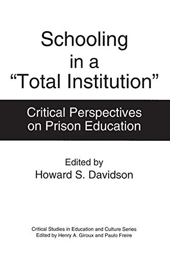 9780897894265: Schooling in a Total Institution: Critical Perspectives on Prison Education (Critical Studies in Education & Culture (Paperback))