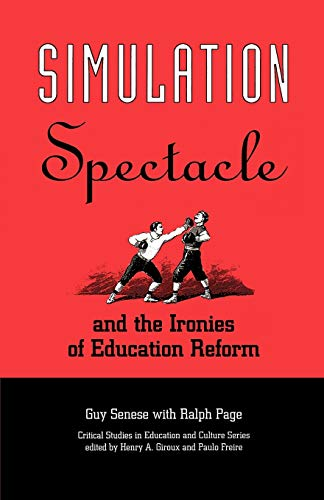 9780897894449: Simulation, Spectacle, and the Ironies of Education Reform (Critical Studies in Education & Culture (Paperback))