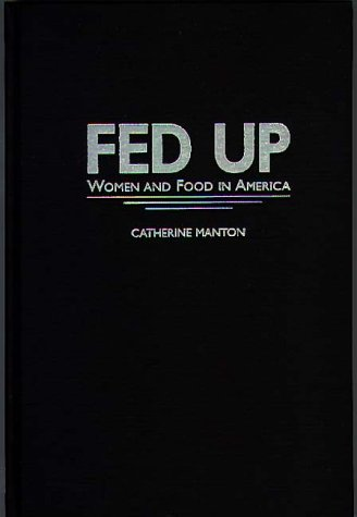 9780897894487: Fed Up: Women and Food in America