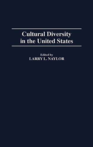 Cultural Diversity in the United States: Larry L. Naylor