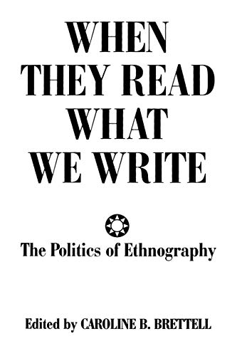 9780897894920: When They Read What We Write: The Politics of Ethnography