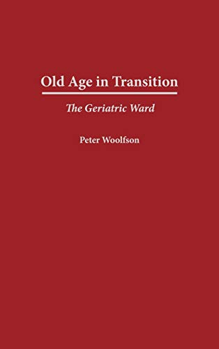 9780897894975: Old Age in Transition: The Geriatric Ward