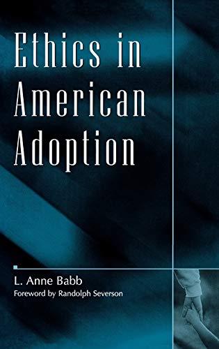 Ethics in American Adoption: Babb, L. Anne