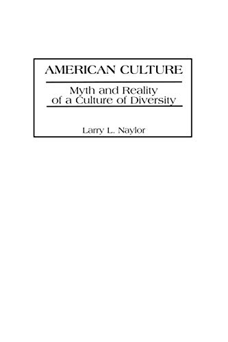 American Culture: Myth and Reality of a: Larry L. Naylor