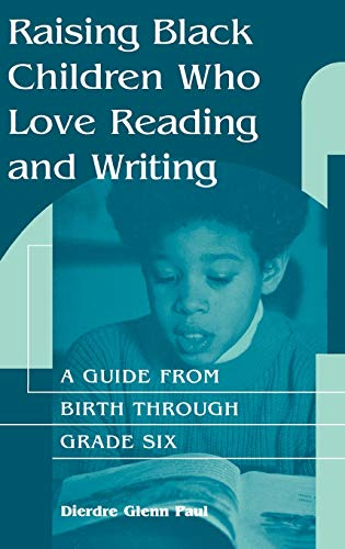 9780897895552: Raising Black Children Who Love Reading and Writing:: A Guide from Birth Through Grade Six