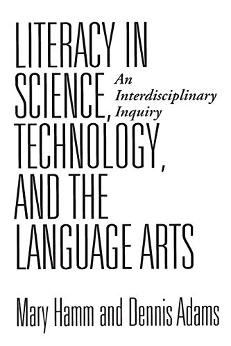 Literacy in Science, Technology, and the Language Arts: Mary Hamm, Dennis Adams