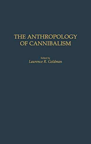 9780897895965: The Anthropology of Cannibalism