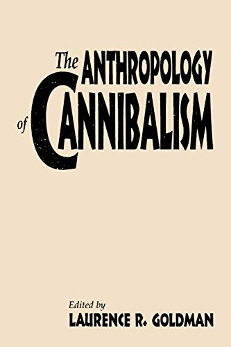 9780897895972: The Anthropology of Cannibalism