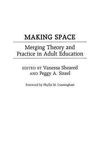 9780897896009: Making Space: Merging Theory and Practice in Adult Education