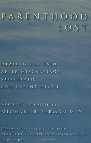 9780897896146: Parenthood Lost: Healing the Pain after Miscarriage, Stillbirth, and Infant Death