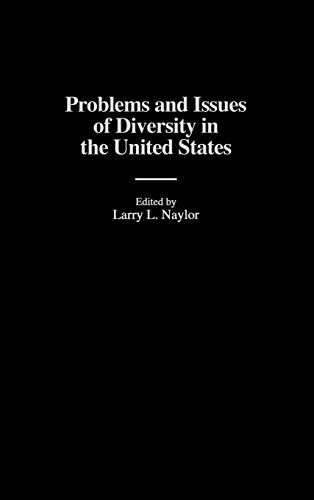 Problems and Issues of Diversity in the: Naylor, Larry L.
