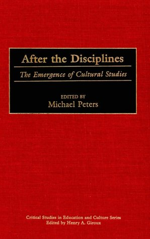 After the Disciplines: The Emergence of Cultural Studies