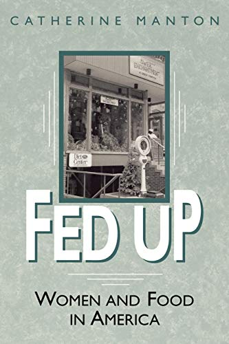 9780897896290: Fed Up: Women and Food in America