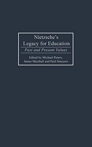 9780897896566: Nietzsche's Legacy for Education: Past and Present Values (Critical Studies in Education and Culture Series)