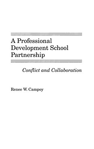 A Professional Development School Partnership Conflict and Collaboration: Renee W. Campoy