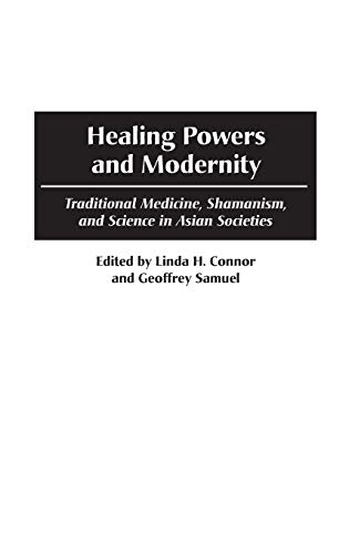 9780897897150: Healing Powers and Modernity: Traditional Medicine, Shamanism, and Science in Asian Societies