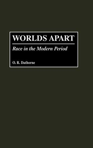 Worlds Apart: Race in the Modern Period (0897897226) by O. R. Dathorne