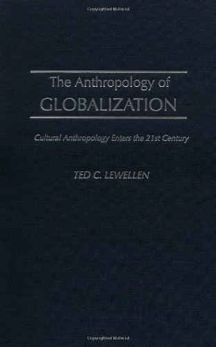 9780897897389: The Anthropology of Globalization: Cultural Anthropology Enters the 21st Century