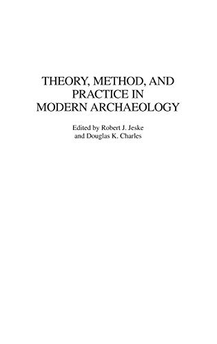9780897897488: Theory, Method, and Practice in Modern Archaeology