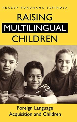 9780897897501: Raising Multilingual Children: Foreign Language Acquisition and Children