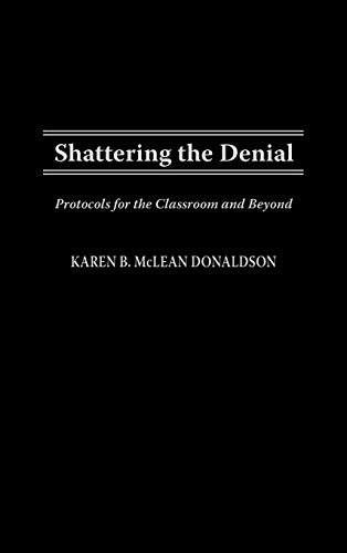 9780897897778: Shattering the Denial: Protocols for the Classroom and Beyond