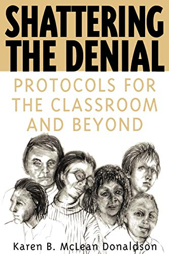 9780897897785: Shattering the Denial: Protocols for the Classroom and Beyond