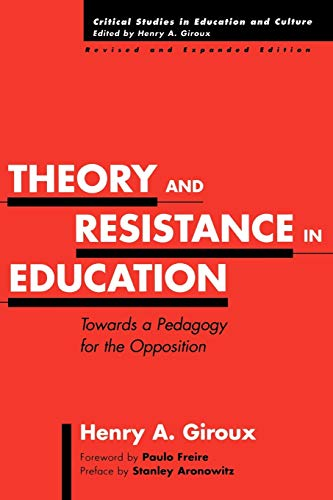 9780897897969: Theory and Resistance in Education: Towards a Pedagogy for the Opposition