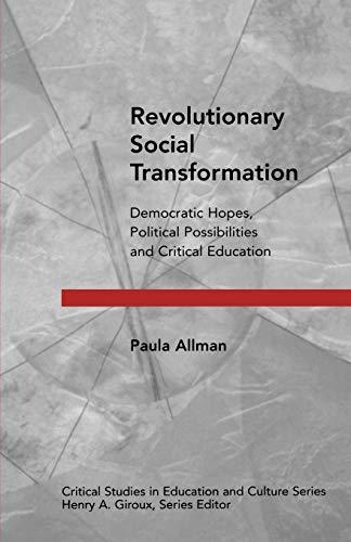 9780897898034: Revolution Social Transform: Democratic Hopes, Political Possibilities and Critical Education (Critical Studies in Education & Culture)