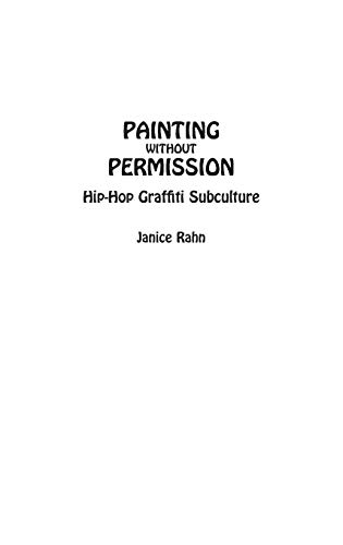9780897898102: Painting without Permission: Hip-Hop Graffiti Subculture
