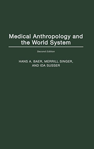 9780897898454: Medical Anthropology and the World System: Second Edition