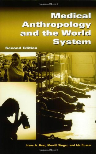 9780897898461: Medical Anthropology and the World System: Second Edition